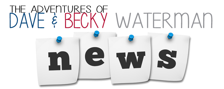 News from Dave and Becky Waterman